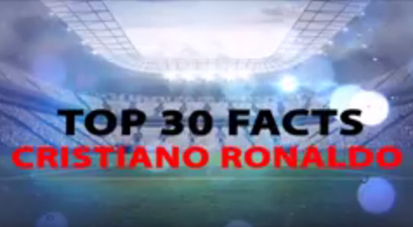 30 Facts about Cristiano Ronaldo you NEED to know